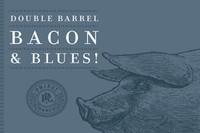 Double Barrel, Bacon & Blues
